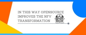 In this way opensource improves the NFV transformation