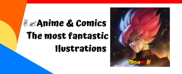 Anime & Comics : The most fantastic Ilustrations