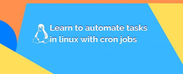 Learn to automate tasks in linux with cron jobs