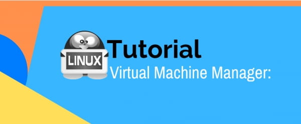 Virtual Machine Manager: Tutorial