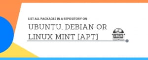 List All Packages In A Repository On Ubuntu, Debian Or Linux Mint [APT]