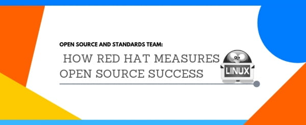Open Source and Standards Team: How Red Hat Measures Open Source Success