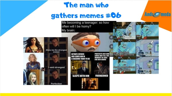 The Man Who Gathers Memes #06